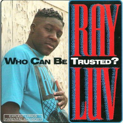 Ray Luv – Who Can Be Trusted? (CDS) (1992) (FLAC + 320 kbps)