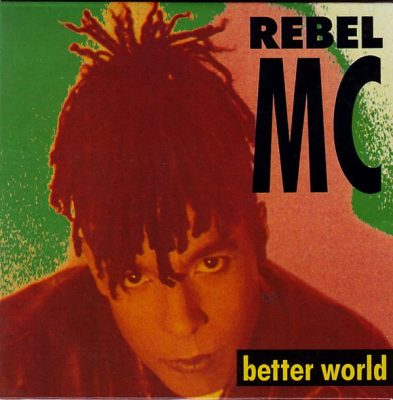 Rebel MC – Better World (CDS) (1990) (FLAC + 320 kbps)