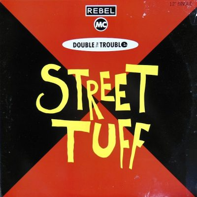 Double Trouble & The Rebel MC – Street Tuff (Maxi VLS) (1989) (FLAC + 320 kbps)