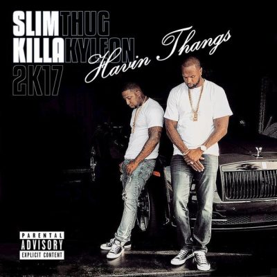 Slim Thug & Killa Kyleon – Havin Thangs 2K17 (WEB) (2017) (320 kbps)
