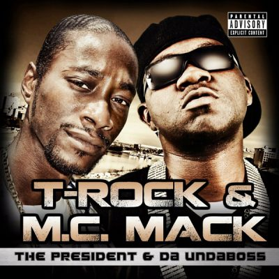 T-Rock & M.C. Mack – The President & Da Undaboss (CD) (2011) (320 kbps)