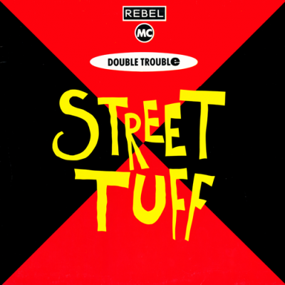 Double Trouble & The Rebel MC – Street Tuff (VLS) (1989) (FLAC + 320 kbps)