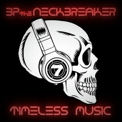 BP The Neckbreaker – Timeless Music (WEB) (2017) (320 kbps)