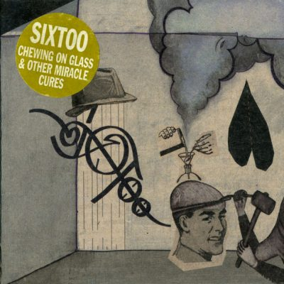 Sixtoo – Chewing On Glass & Other Miracle Cures (CD) (2004) (FLAC + 320 kbps)