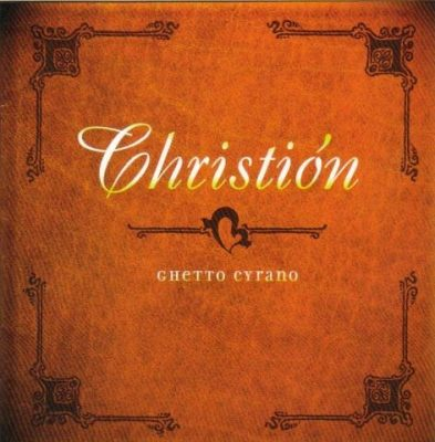Christión – Ghetto Cyrano (1997) (CD) (FLAC + 320 kbps)