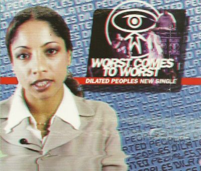 Dilated Peoples – Worst Comes To Worst (CDS) (2002) (FLAC + 320 kbps)