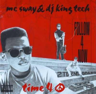 Sway & King Tech – Follow 4 Now / Time 4 Peace (VLS) (1991) (FLAC + 320 kbps)