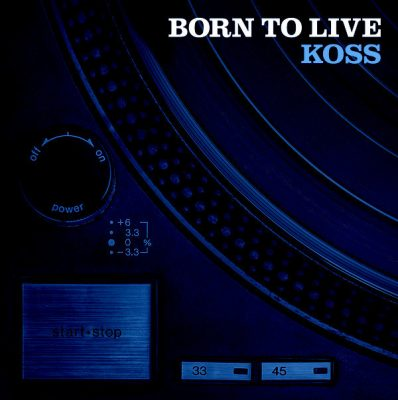 Koss – Born To Live (WEB) (2017) (320 kbps)