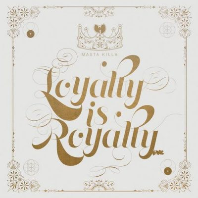 Masta Killa – Loyalty Is Royalty (WEB) (2017) (FLAC + 320 kbps)