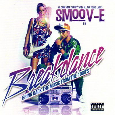 Smoov-E – Breakdance (Bring Back The Music From The 1980's) (2013) (CD) (FLAC + 320 kbps)