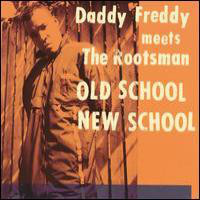 Daddy Freddy meets The Rootsman – Old School New School (2000) (Vinyl) (FLAC + 320 kbps)