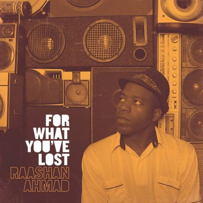 Raashan Ahmad – For What You've Lost (Australia Edition) (WEB) (2017) (320 kbps)