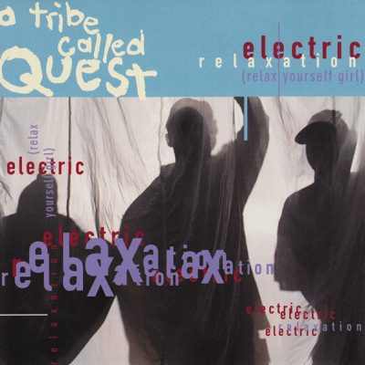 A Tribe Called Quest – Electric Relaxation (Relax Yourself Girl) (Promo CDS) (1994) (320 kbps)