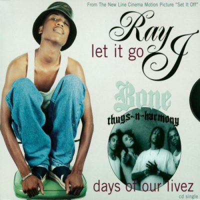 Ray J -bw- Bone Thugs-N-Harmony – Let It Go / Days Of Our Livez (CDS) (1997) (FLAC + 320 kbps)
