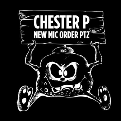 Chester P – New Mic Order Pt 2 (2011) (WEB) (FLAC + 320 kbps)