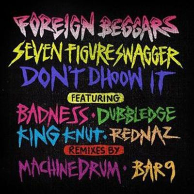 Foreign Beggars – Seven Figure Swagger b/w Don't Dhoow It (2009) (CDS) (FLAC + 320 kbps)