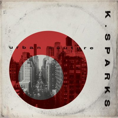K. Sparks – Urban Couture (Deluxe Version) (WEB) (2017) (320 kbps)