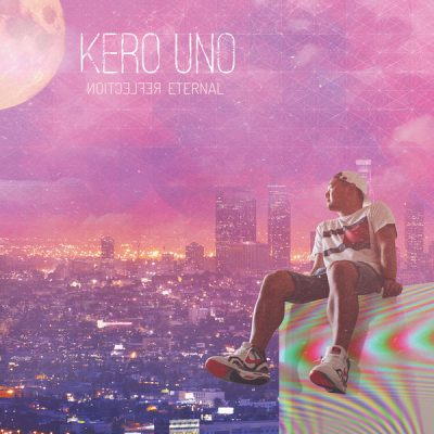 Kero Uno – Reflection Eternal (WEB) (2016) (FLAC + 320 kbps)
