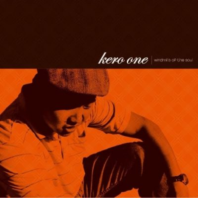 Kero One – Windmills Of The Soul (CD) (2006) (FLAC + 320 kbps)
