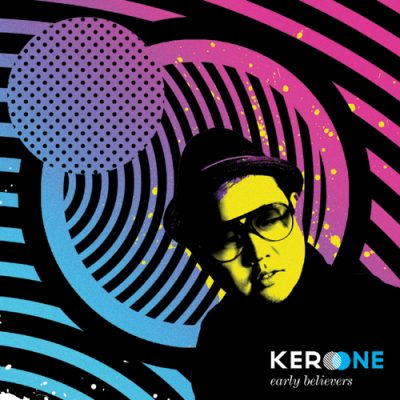 Kero One – Early Believers (CD) (2009) (FLAC + 320 kbps)