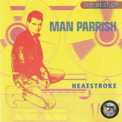Man Parrish – The Best Of Man Parrish: Heat Stroke (CD) (1997) (FLAC + 320 kbps)