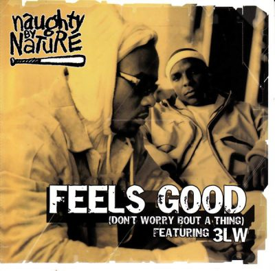 Naughty By Nature – Feels Good / Don't Worry Bout A Thing (CDS) (2002) (FLAC + 320 kbps)