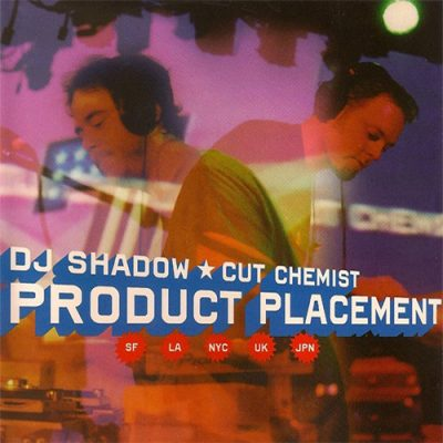 DJ Shadow & Cut Chemist – Product Placement On Tour (2004) (CD) (FLAC + 320 kbps)