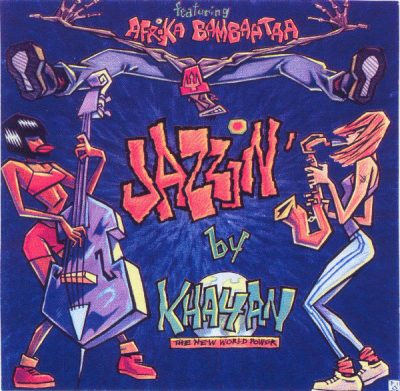 Khayan & The New World Power Featuring Afrika Bambaataa – Jazzin' (1996) (CD) (FLAC + 320 kbps)