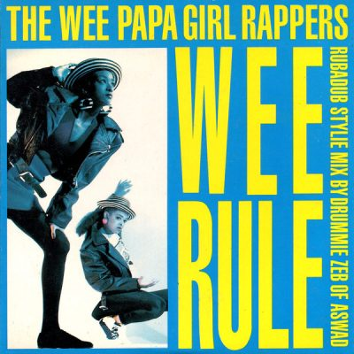 Wee Papa Girl Rappers – Wee Rule (Rubadub Stylie Mix) (1988) (CDS) (320 kbps)