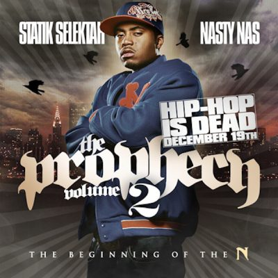Statik Selektah & Nasty Nas – The Prophecy Vol. 2 (CD) (2006) (FLAC + 320 kbps)