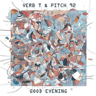 Verb T & Pitch 92 – Good Evening (WEB) (2017) (320 kbps)