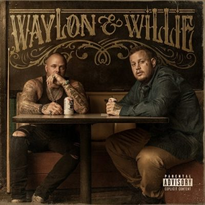 Jelly Roll & Struggle Jennings – Waylon & Willie (WEB) (2017) (320 kbps)