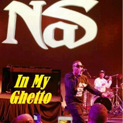 Nas – In My Ghetto EP (WEB) (2017) (320 kbps)