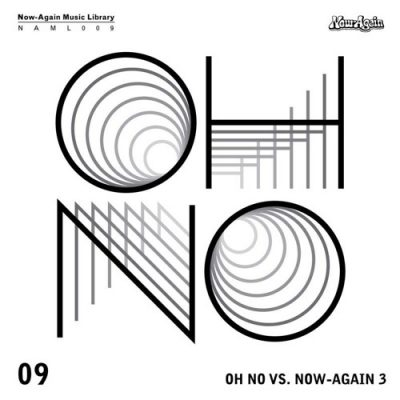 Oh No – Oh No Vs. Now-Again 3 (WEB) (2017) (320 kbps)