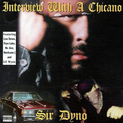 Sir Dyno – Interview With A Chicano (CD) (1997) (FLAC + 320 kbps)