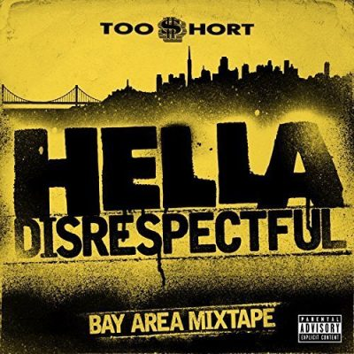 Too Short – Hella Disrespectful: Bay Area Mixtape (WEB) (2017) (320 kbps)