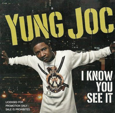Yung Joc – I Know You See It (Promo CDS) (2006) (FLAC + 320 kbps)