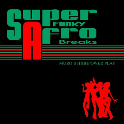 Muro – Super Funky Afro Breaks – Muro's Highpower Play (2010) (CD) (FLAC + 320 kbps)