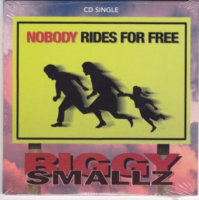 Biggy Smallz – Nobody Rides For Free (1994) (CDS) (320 kbps)