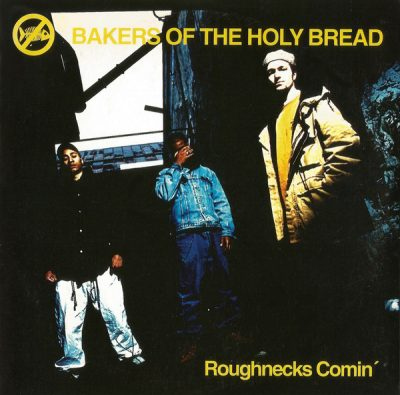 Bakers Of The Holy Bread – Roughnecks Comin' (CDS) (1993) (320 kbps)