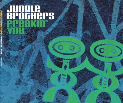 Jungle Brothers – Freakin' You (CDS) (2000) (FLAC + 320 kbps)