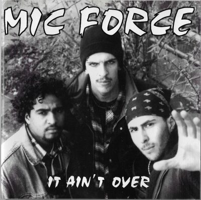 Mic Force – It Ain't Over (1994) (CD) (FLAC + 320 kbps)