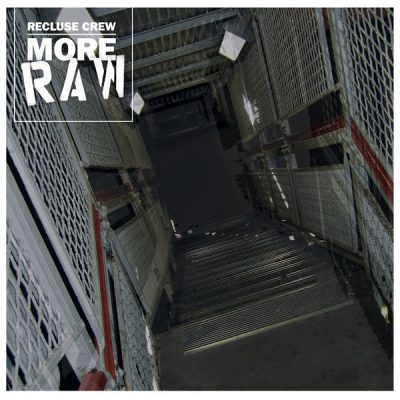 Recluse Crew – More Raw EP (WEB) (2017) (320 kbps)