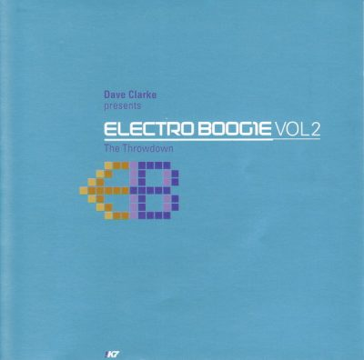 Dave Clarke – Electro Boogie Vol 2 – The Throwdown (1998) (CD) (FLAC + 320 kbps)