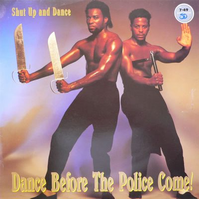 Shut Up And Dance – Dance Before The Police Come! (1990) (Vinyl) (FLAC + 320 kbps)