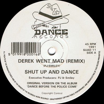 Shut Up & Dance – Derek Went Mad (Remix) / This Town Needs A Sheriff (Remix) (1991) (VLS) (FLAC + 320 kbps)