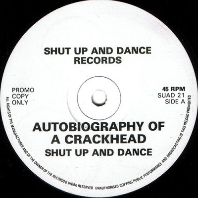Shut Up And Dance – Autobiography Of A Crackhead (1992) (Promo VLS) (FLAC + 320 kbps)