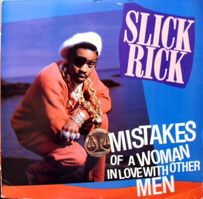 Slick Rick – Mistakes Of A Woman In Love With Other Men (VLS) (1991) (FLAC + 320 kbps)