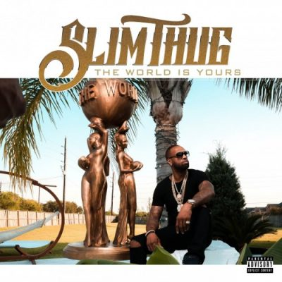 Slim Thug – The World Is Yours (WEB) (2017) (320 kbps)