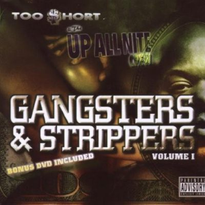 Too Short – Gangsters & Strippers Vol. 1 (CD) (2006) (FLAC + 320 kbps)